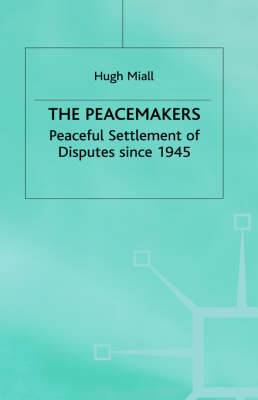 The Peacemakers: Peaceful Settlement of Disputes Since 1945