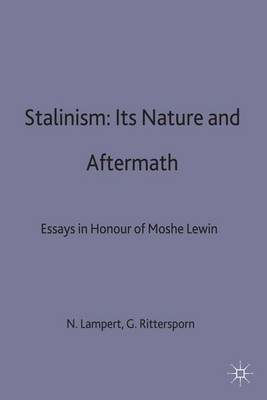 Stalinism: Its Nature and Aftermath: Essays in Honour of Moshe Lewin