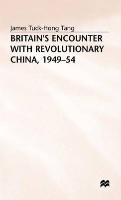 Britain's Encounter with Revolutionary China, 1949-54