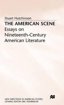 The American Scene: Essays on Nineteenth Century American Literature