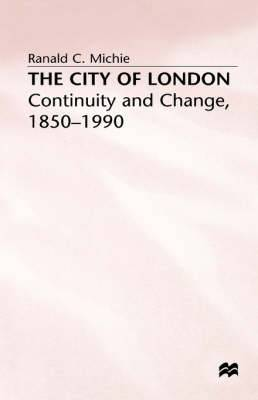 The City of London: Continuity and Change 1850-1990