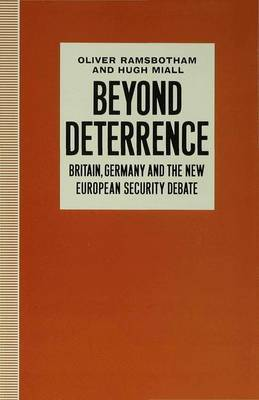 Beyond Deterrence: Britain, Germany and the New European Security Debate: 1991