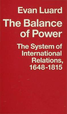 The Balance of Power: The System of International Relations, 1648-1815: 1992