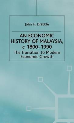 An Economic History of Malaysia, c.1800-1990: The Transition to Modern Economic Growth