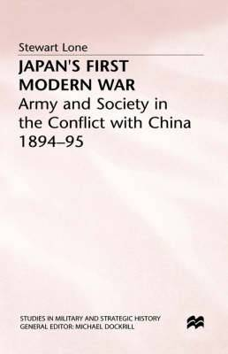 Japan's First Modern War: Army and Society in the Conflict with China, 1894-95