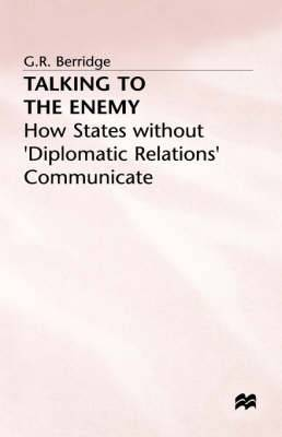 Talking to the Enemy: How States without 'Diplomatic Relations' Communicate