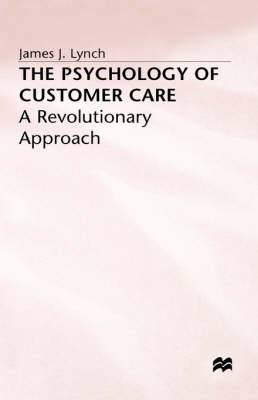 The Psychology of Customer Care: A Revolutionary Approach