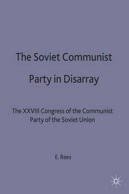 The Soviet Communist Party in Disarray: The XXVIII Congress of the Communist Party of the Soviet Union