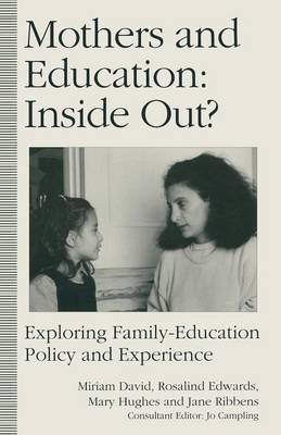 Mothers and Education: Inside Out?: Exploring Family-Education Policy And Experience