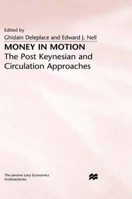Money in Motion: Post-Keynesian and Circulation Approaches