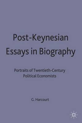 Post-Keynesian Essays in Biography: Portraits of Twentieth-Century Political Economists