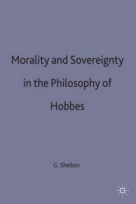 Morality and Sovereignty in the Philosophy of Hobbes