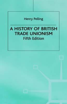 A History of British Trade Unionism