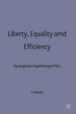 Liberty, Equality and Efficiency: Apologia pro Agathotopia Mea