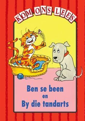 Ben se Been En by Die Tandaarts: Rooi Vlak: Ben Se Been En By Die Tandaarts - Rooi Vlak: Gr 1: Reader Gr 1: Reader
