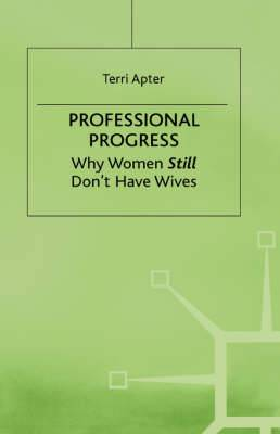 Professional Progress: Why Women Don't Have Wives