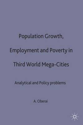 Population Growth, Employment and Poverty in Third-world Mega-cities: Analytical and Policy Issues