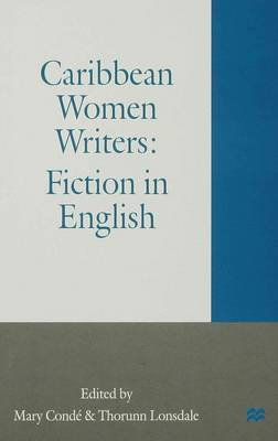 Caribbean Women Writers: Fiction in English