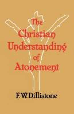 The Christian Understanding of the Atonement: the Development of Christian Theology in the Last Two Centuries
