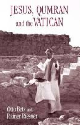 Jesus, Qumran and the Vatican