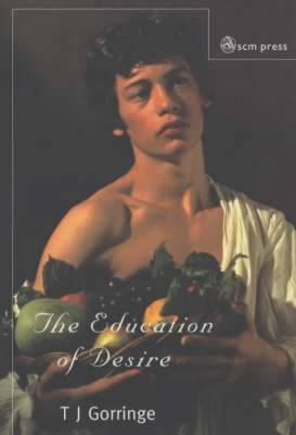 The Education of Desire: Towards a Theology of the Senses