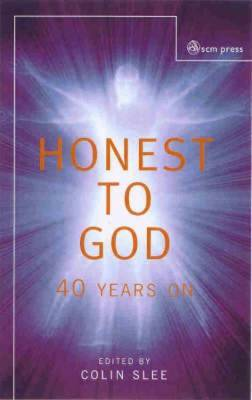Honest to God: Forty Years on