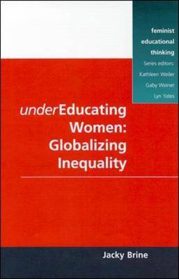 Undereducating Women: Globalizing Inequality
