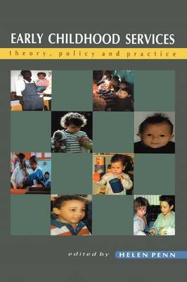 Early Childhood Services: Theory, Policy, and Practice