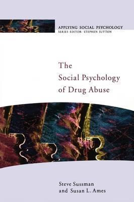 The Social Psychology Of Drug Abuse