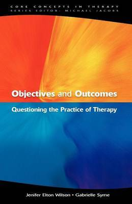 Objectives and Outcomes: Questioning the Practice of Therapy