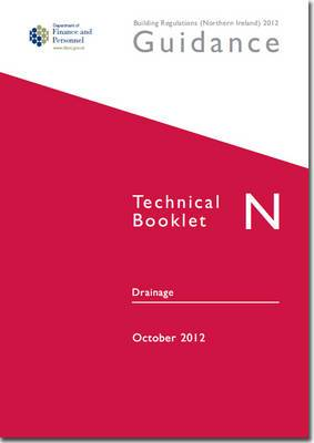 The Building Regulations (Northern Ireland) 2012: Guidance, Technical Booklet N: Drainage: Technical booklet N
