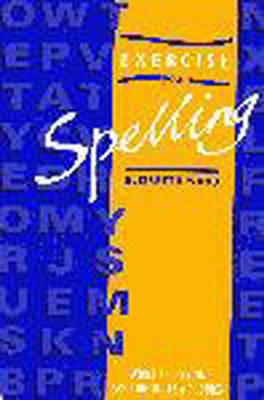 Exercise Your Spelling: Worksheets on Spelling Rules and Phonics