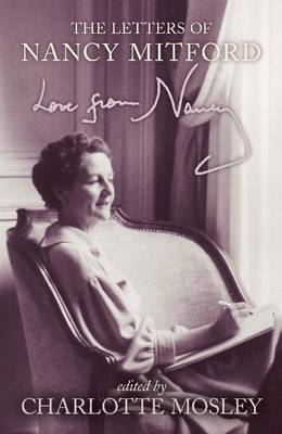 Love from Nancy: The Letters of Nancy Mitford