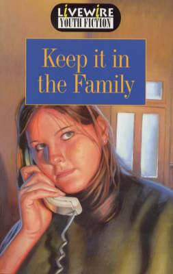 Livewire Youth Fiction Keep it in the Family
