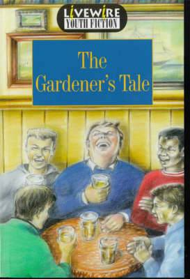 Livewire Youth Fiction The Gardener's Tale: Youth Fiction