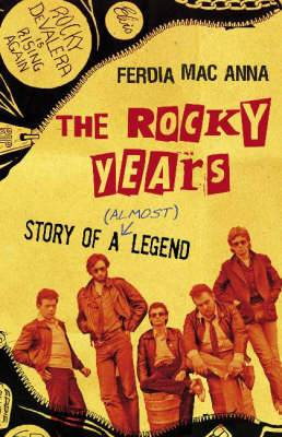 The Rocky Years: The Story of a (Almost) Punk Legend