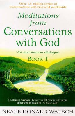Meditations from Conversations with God: An Uncommon Dialogue: Bk. 1