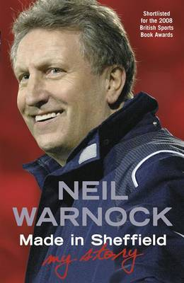 Made in Sheffield: Neil Warnock  - My Story