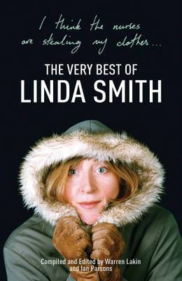 I Think the Nurses are Stealing My Clothes: The Very Best of Linda Smith