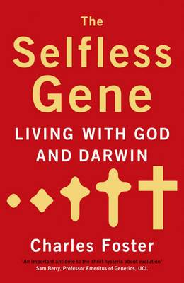 The Selfless Gene: Living with God and Darwin