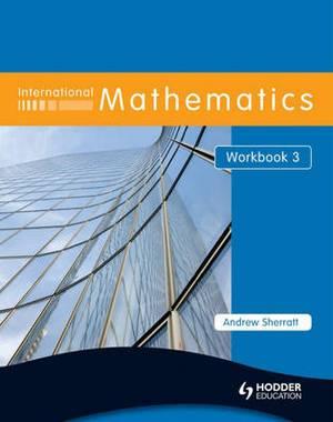 International Mathematics: 3: Workbook
