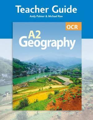 OCR A2 Geography Teacher Guide (+ CD)