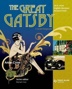 AS/A Level English Literature: The Great Gatsby: Teacher Resource Pack