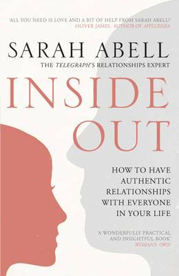 Inside Out: How to Have Authentic Relationships with Everyone in Your Life