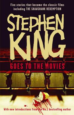 Stephen King Goes to the Movies: Featuring  Rita Hayworth and Shawshank Redemption ,  Hearts in Atlantis  ( Low Men in Yellow Coats ),  1408 , the  Mangler  and  Children of the Corn