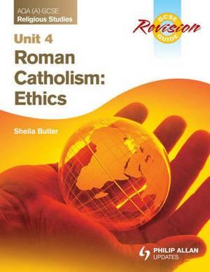 AQA (A) GCSE Religious Studies Revision Guide Unit 4: Roman Catholicism: Ethics