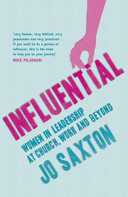 Influential: Women in Leadership at Church, Work and Beyond