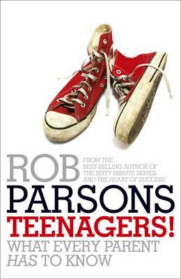 Teenagers!: What Every Parent Has to Know
