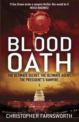 Blood Oath: 1: Blood Oath The President's vampire