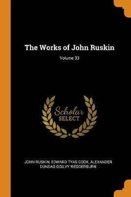 The Works of John Ruskin; Volume 33